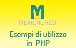 Memcached: esempi di utilizzo in PHP
