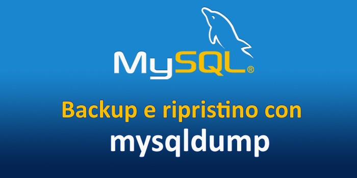 Backup e ripristino di un database MySQL con mysqldump